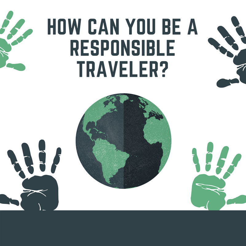 7 Ways to Be a More Responsible Traveler